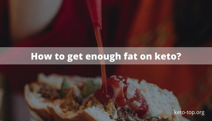 How to get enough fat on keto