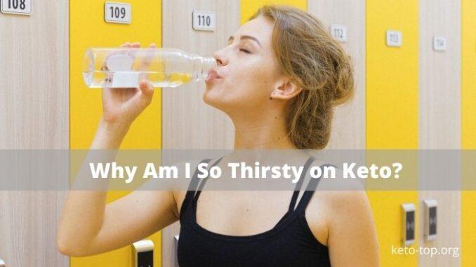 Thirsty on Keto
