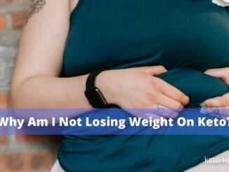 Why Am I Not Losing Weight On Keto